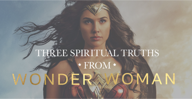 Three Spiritual Truths from Wonder Woman